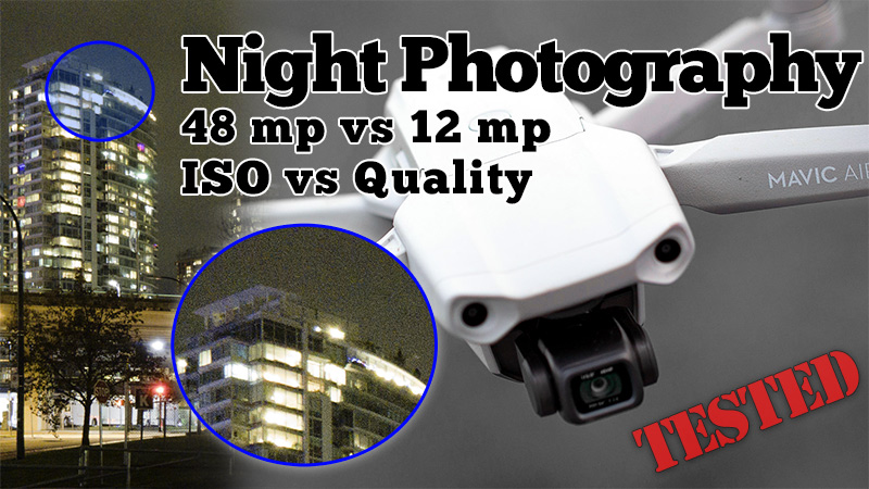 Night Drone Photography – Mavic Air 2 Quality 48MP Fail?